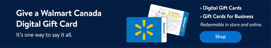 Give a Walmart Canada Digital Gift Card. It's one way to say it all. Digital Gift Cards | Gift Cards for Business | Vanilla Prepaid Visa & MasterCard® - Shop